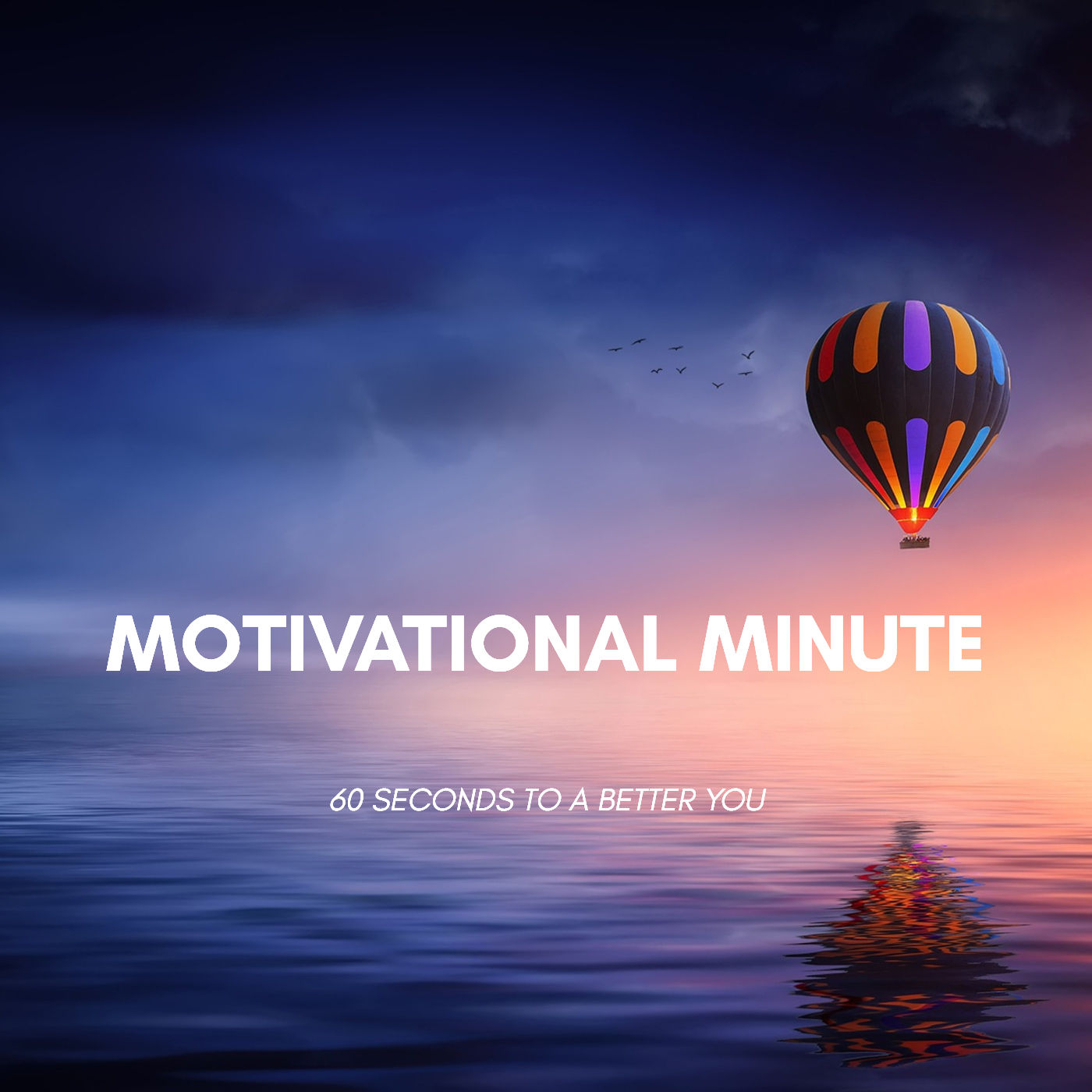 Motivational Minute  60 sec to a better you!