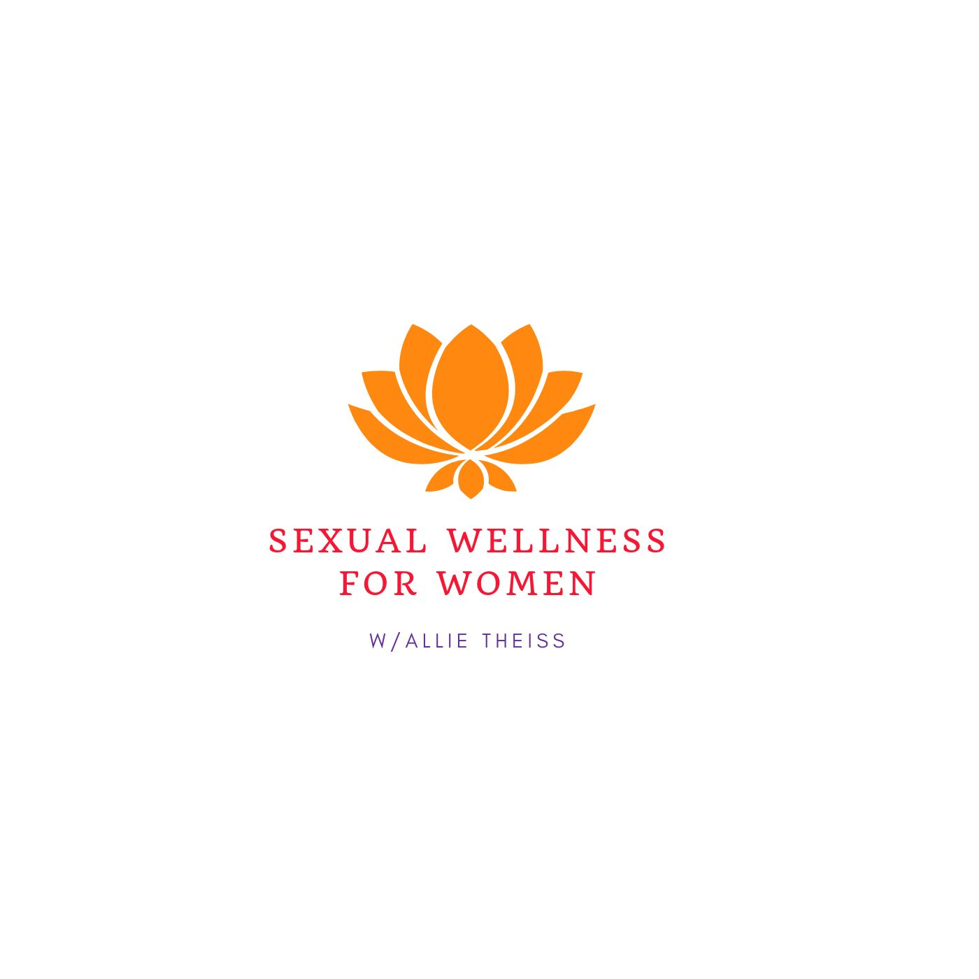 Sexual Wellness for Women Podcast